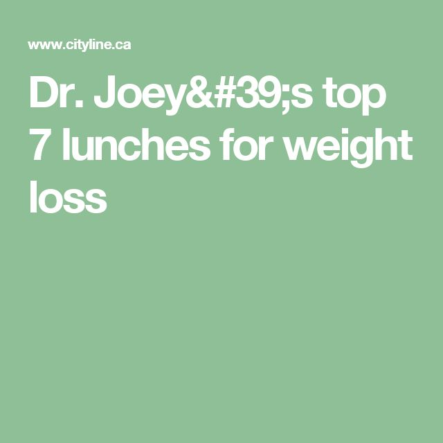 Dr. Joey's top 7 lunches for weight loss