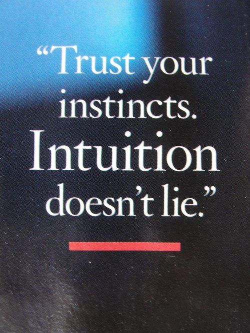 Intuition doesn't lie, logically I look for facts which is the reason I crave as much information as I can get! If you use feelings instead of facts...you will believe anything depending on the moment. I think too much, I just want to feel good, with someone who can make me smile, because they smile when with me.