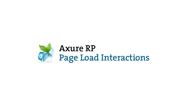 Axure RP: Page Load Interactions by Axure Software Solutions
