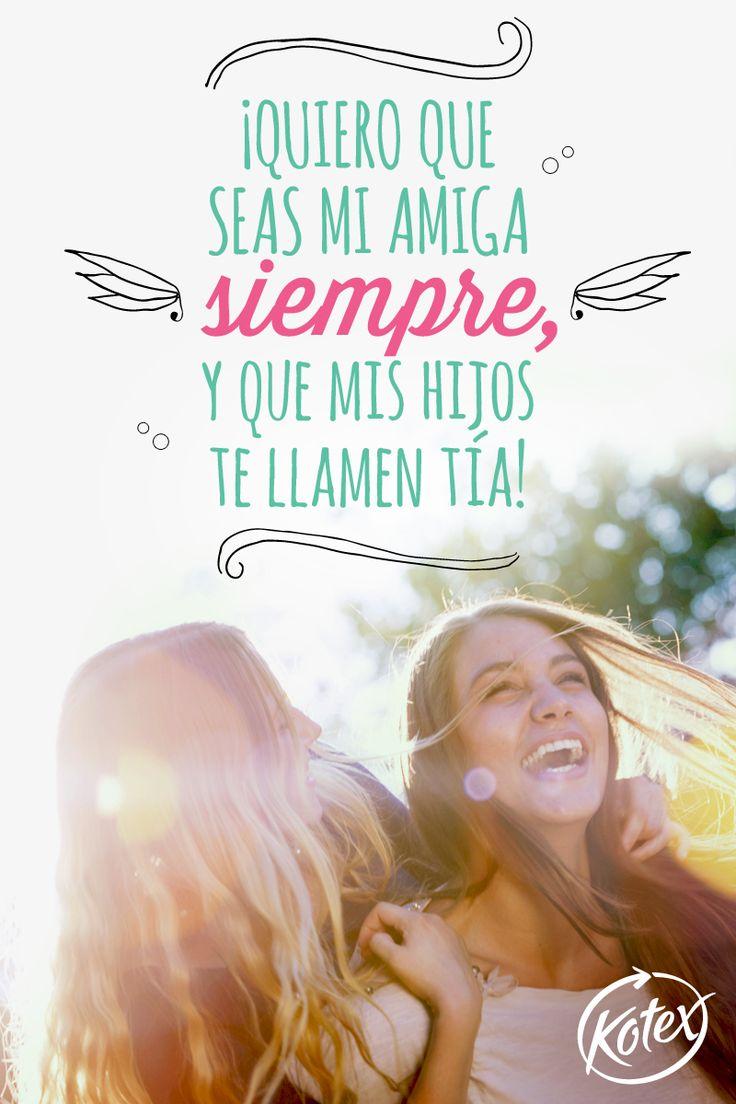 ¡Todas tenemos una amiga que queremos que sea eterna! Board: #Amigas #Frases #Quotes