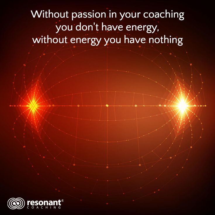 Without passion in your coaching you don't have energy, without energy you have nothing