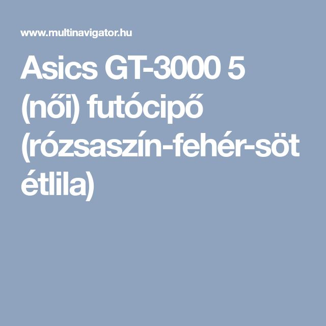 Asics GT-3000 5 (női) futócipő (rózsaszín-fehér-sötétlila)
