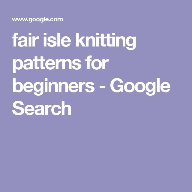 79 best knitting images on pinterest fair isle knitting patterns fair isle knitting patterns for beginners google search fandeluxe Choice Image