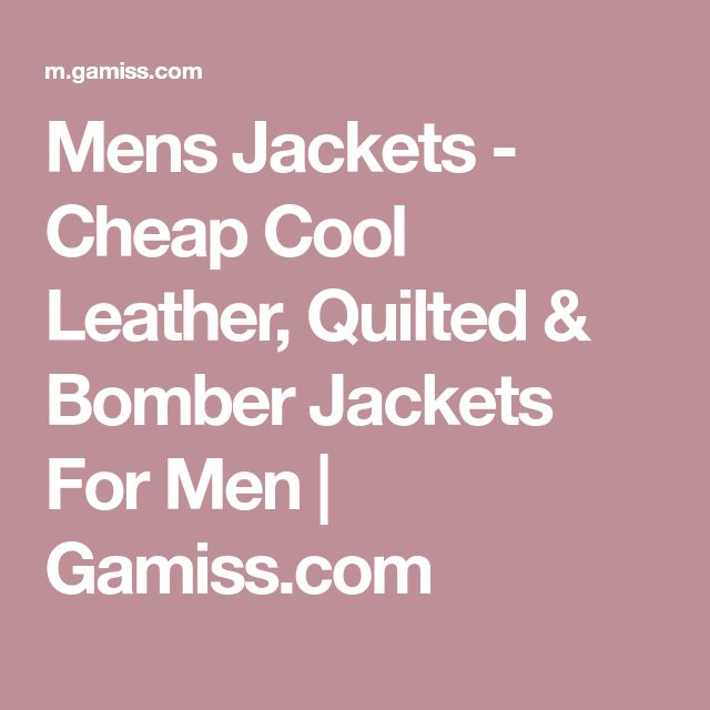 Mens Jackets - Cheap Cool Leather, Quilted & Bomber Jackets For Men | Gamiss.com
