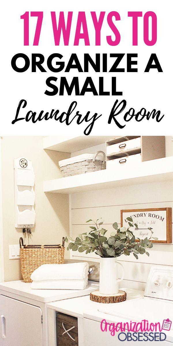 17 Small Laundry Room Organization Ideas Organization Obsessed Small Laundry Room Organization Laundry Room Organization Small Laundry Room