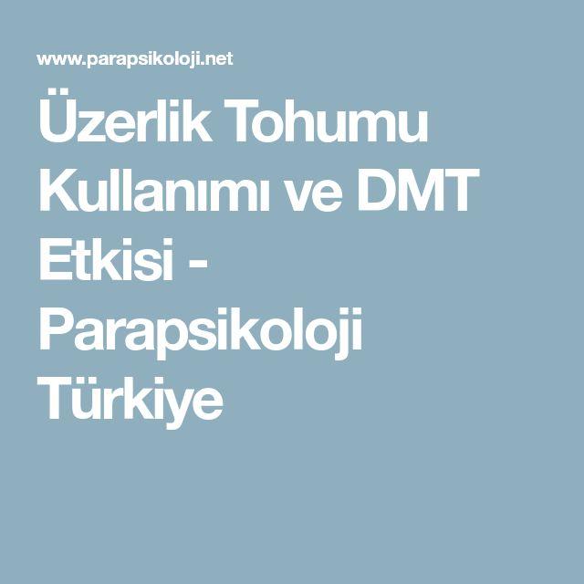 Üzerlik Tohumu Kullanımı ve DMT Etkisi - Parapsikoloji Türkiye