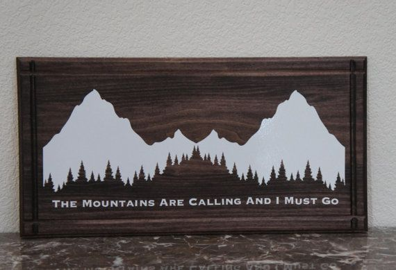 The Mountains Are Calling and I Must Go. Handcrafted Dark Stain Wood with vinyl and  Sign 22x11