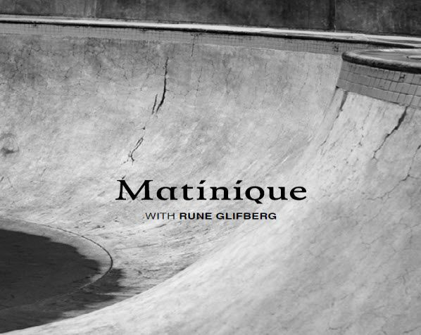 Rune Glifberg Rolling in for Matinique