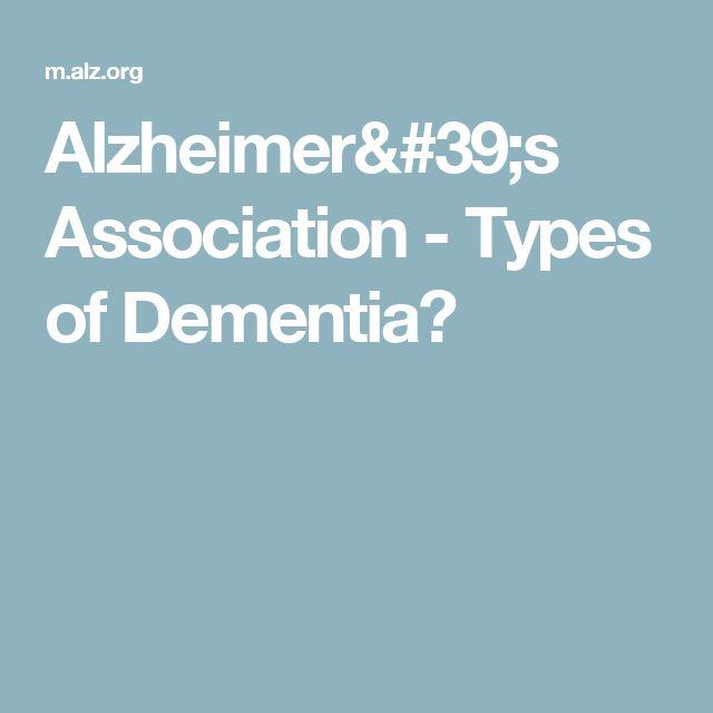 Alzheimer's Association - Types of Dementia?