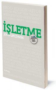 Büyük Fikirlerin Küçük Kitapları: İşletme | John Lipczynski | Çeviren: Şeyma Akın | ISBN: 978-975-251-020-3 | Ebat: 13x19 cm | 128 Sayfa