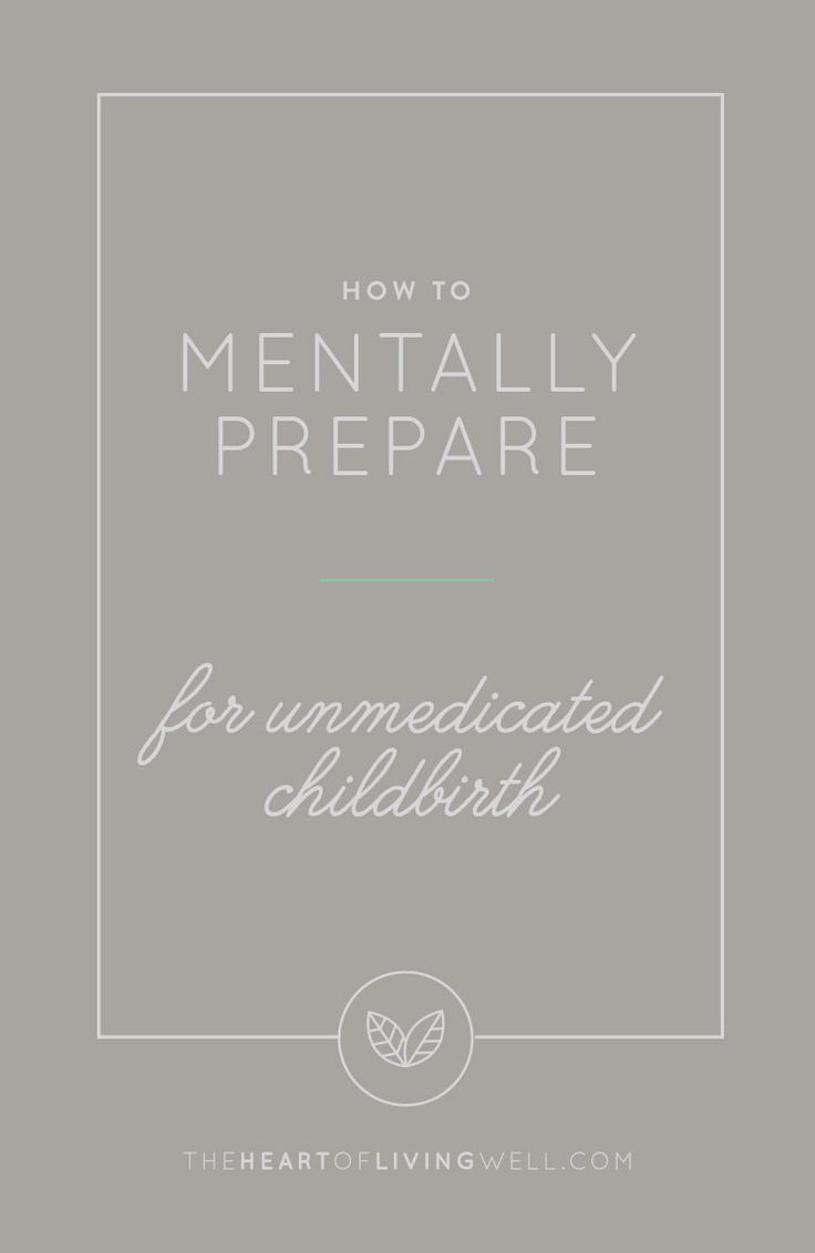 "Hell bent on having an unmedicated birth? Or you're on the fence? Or maybe you're in the ""I want to try for an unmedicated birth"" mindset. It's a big decision, I get it, but part of your success depends on your commitment. Here are 15 Tips for How to Mentally Prepare for an Unmedicated Childbirth."