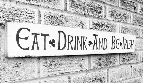 Eat Drink Be Irish sign, Irish Kitchen Art, Irish Pub,Irish Bar, Ireland, funny st patrick's day sign, St Paddy's St Patty's Day, Home Decor