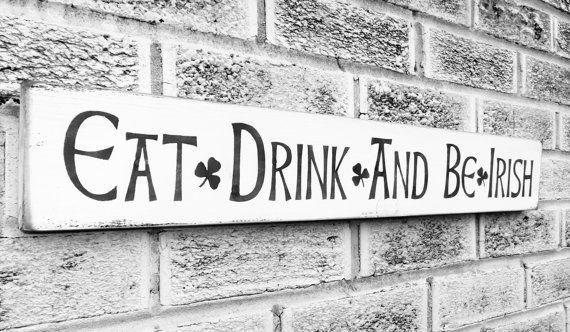Eat Drink Be Irish sign, Irish Kitchen Art, Irish Pub,Irish Bar, Ireland, funny st patrick's day sign, St Paddy's St Patty's Day, Home Decor