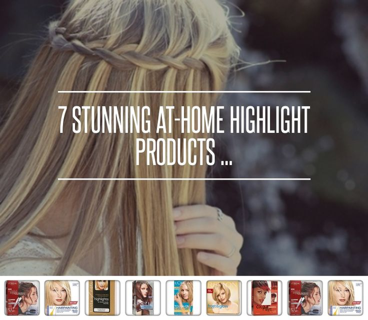 7 #Stunning at-Home #Highlight Products ...