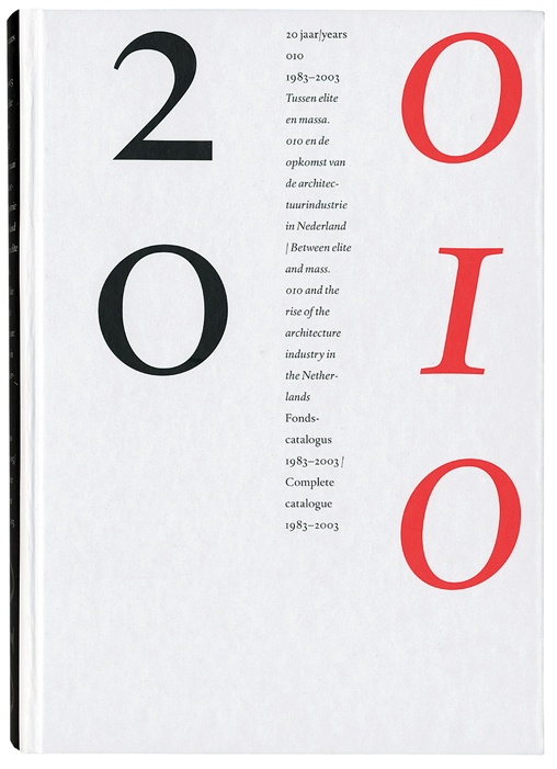 20 jaar / years 010. Design: Piet Gerards. Publisher: 010, 2003.  Link: http://www.010.nl
