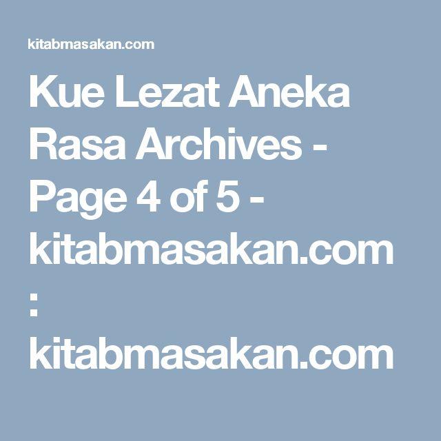 Kue Lezat Aneka Rasa Archives - Page 4 of 5 - kitabmasakan.com : kitabmasakan.com