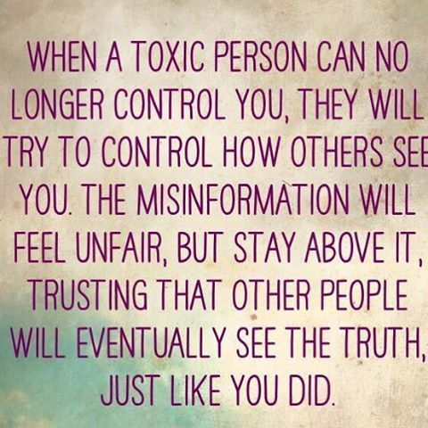 """""""When a toxic person can no longer control you..."""" Sometimes other people will never see the truth about that toxic person, because narcissists are masters at manipulation."""