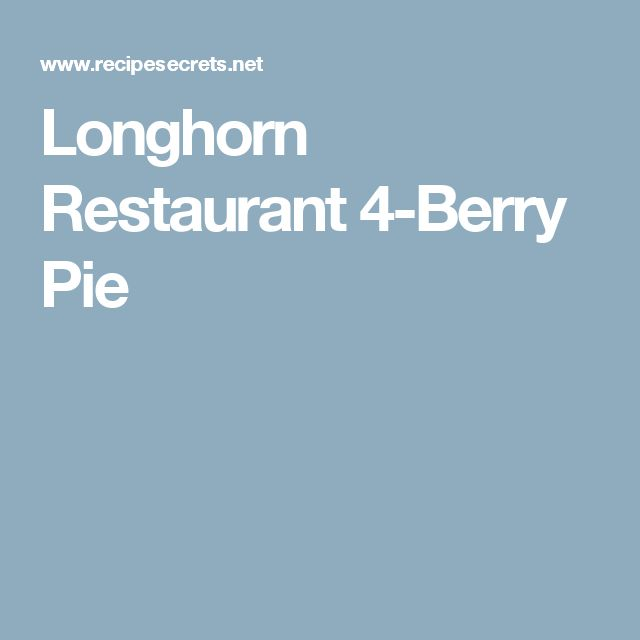 Longhorn Restaurant 4-Berry Pie