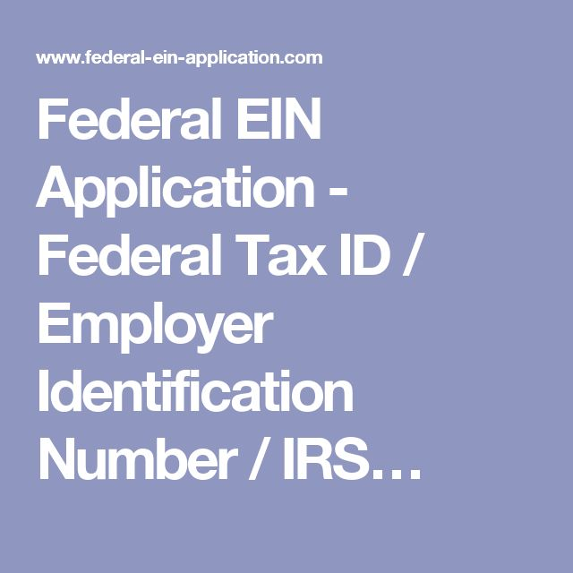 Federal EIN Application - Federal Tax ID / Employer Identification Number / IRS…