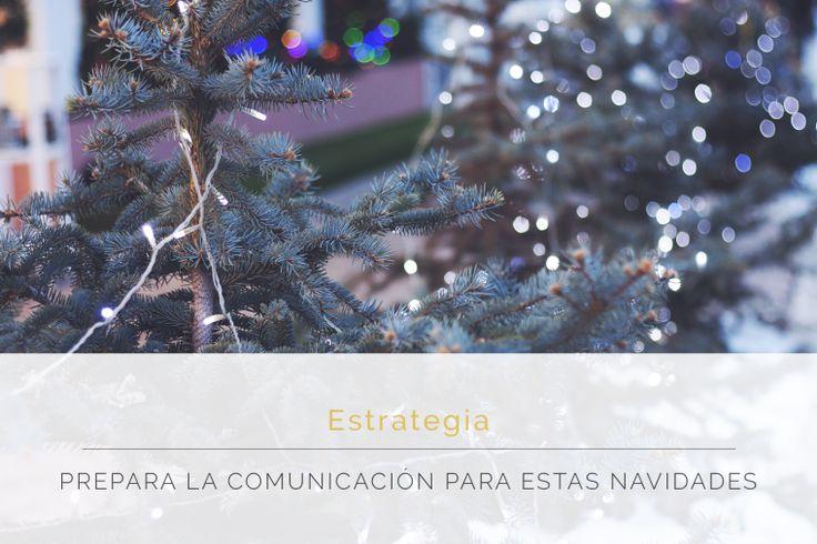 Algunos consejos que puedes aplicar hoy mismo para desarrollar una eficaz campaña de comunicación para Navidades