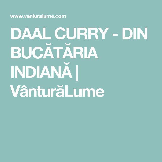 DAAL CURRY - DIN BUCĂTĂRIA INDIANĂ | VânturăLume