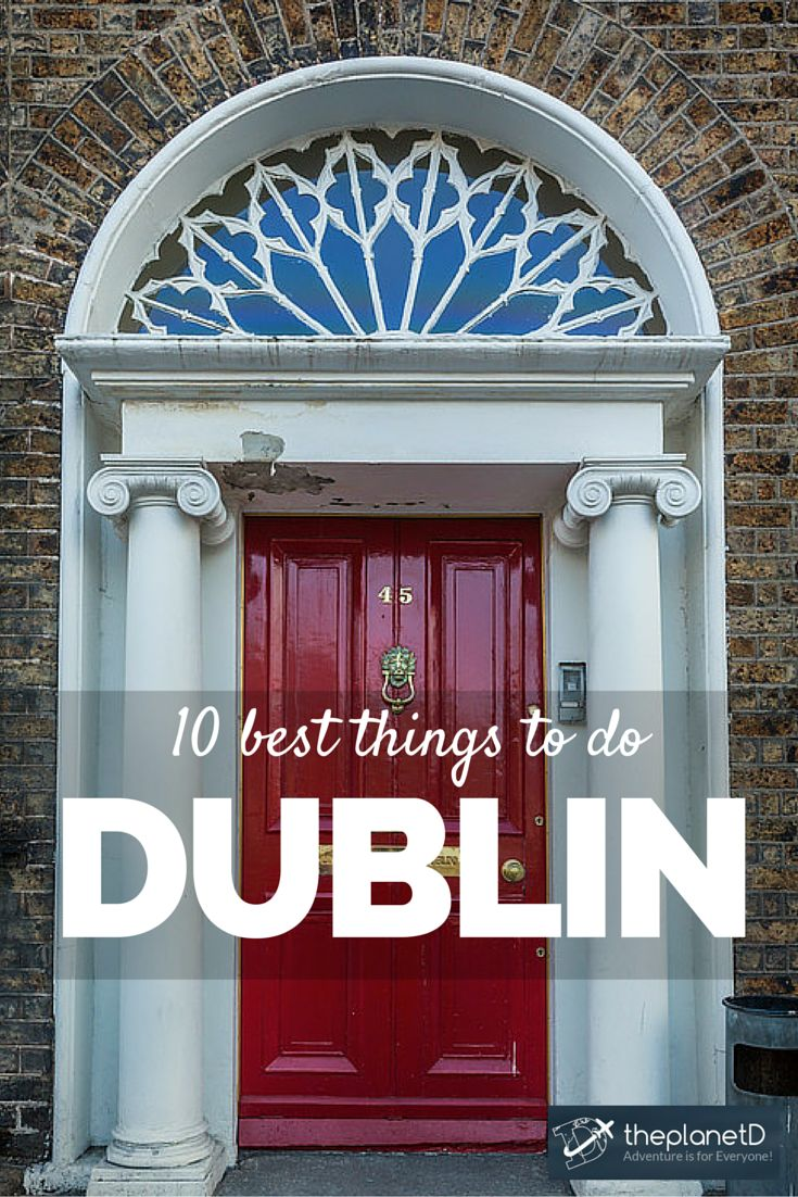 10 of the Best Things to do in Dublin | The Planet D Adventure Travel Blog | We believe there is no better place to celebrate St. Paddy's Day than in Dublin so we thought we'd share our top things to do in the city with all of you. Visit Ireland laddies and lassies, you won'd regret it.