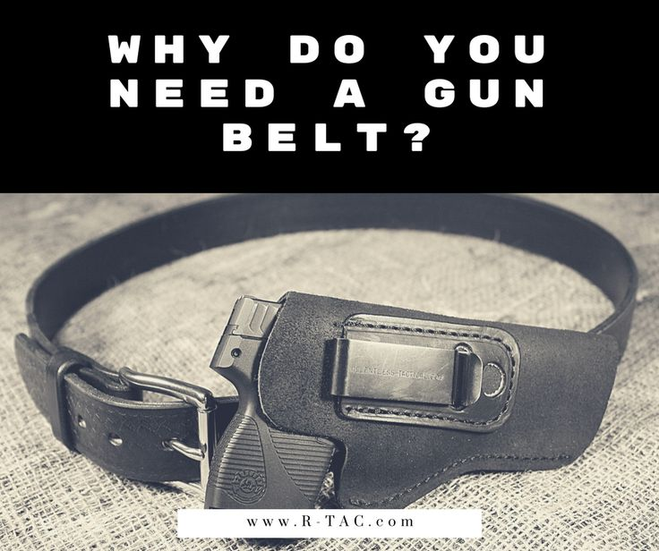 Why you need a Gun Belt for concealed carry