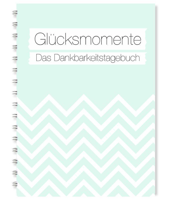Glücksmomente - Das Dankaberkeitstagebuch (Mint) Ringbuch A5 | 14,8 x 21 cm | 112 Seiten | Papier: weiß 120g #kalender Dankbarkeit | Journal | Kalender | Glück