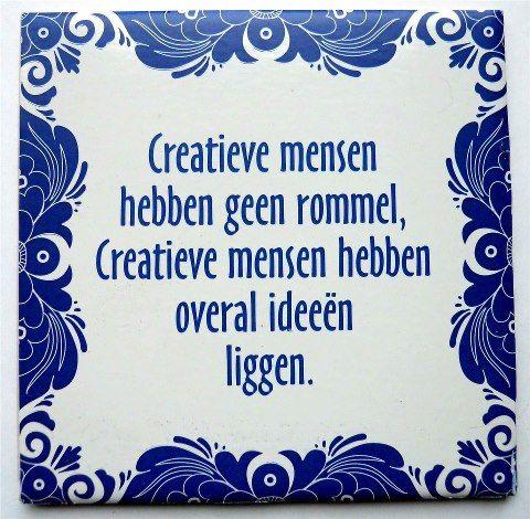 creatieve mensen hebben geen rommel, maar ideeen!
