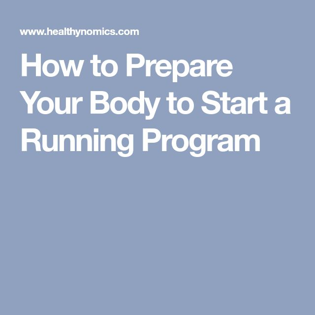 How to Prepare Your Body to Start a Running Program