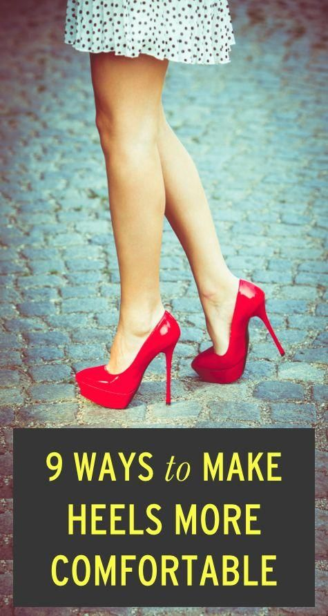 We'll take all of the ways! How do you make heels more comfortable