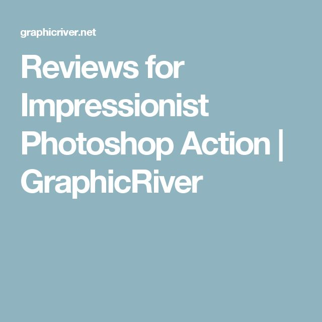 Reviews for Impressionist Photoshop Action | GraphicRiver