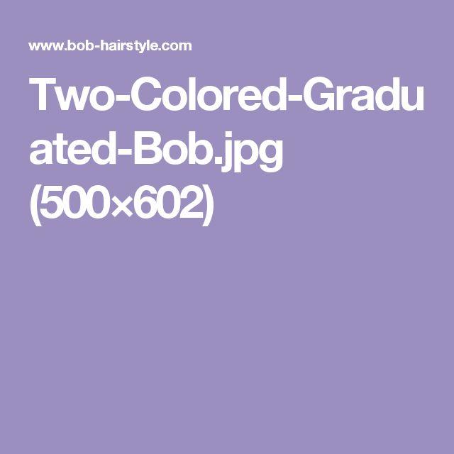Two-Colored-Graduated-Bob.jpg (500×602)