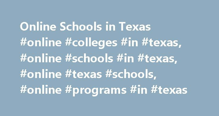 Online Schools in Texas #online #colleges #in #texas, #online #schools #in #texas, #online #texas #schools, #online #programs #in #texas http://fitness.nef2.com/online-schools-in-texas-online-colleges-in-texas-online-schools-in-texas-online-texas-schools-online-programs-in-texas/  # Online Colleges in Texas College Navigator, National Center for Education Statistics, accessed August 26, 2016, http://nces.ed.gov/collegenavigator/ QuickFacts, U.S. Census Bureau, accessed August 26, 2016…