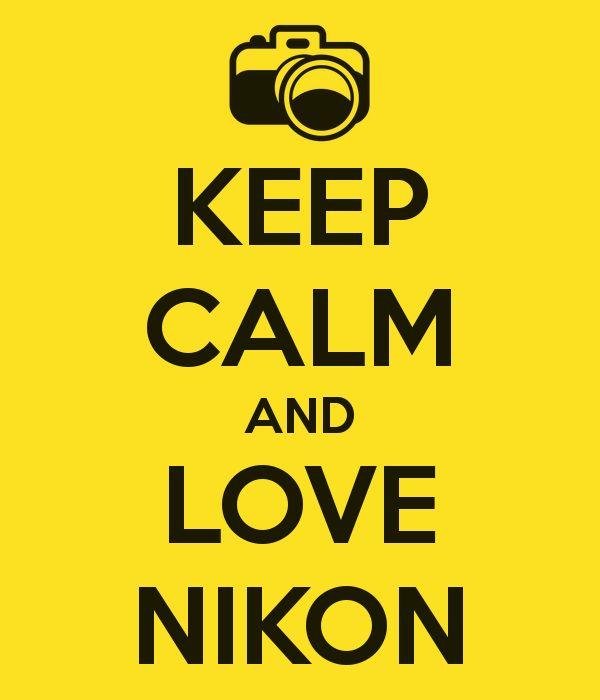 Keep Calm & Love Nikon