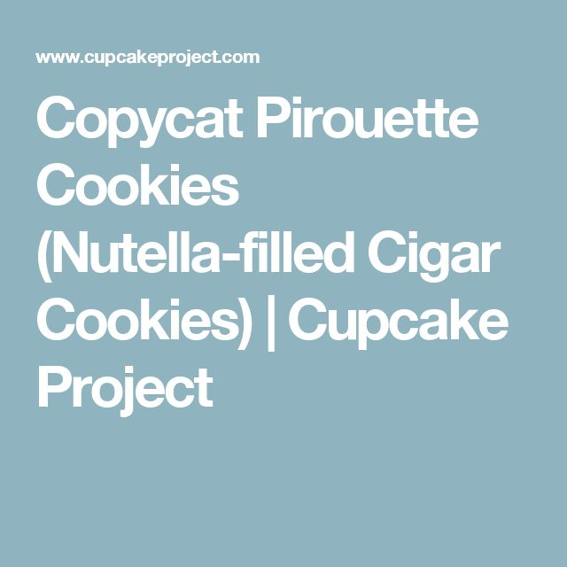 Copycat Pirouette Cookies (Nutella-filled Cigar Cookies) | Cupcake Project