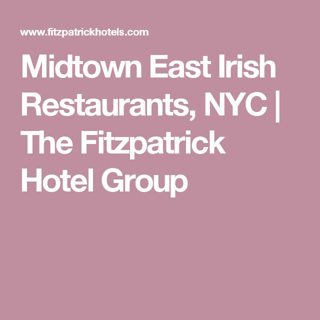 Midtown East Irish Restaurants, NYC | The Fitzpatrick Hotel Group