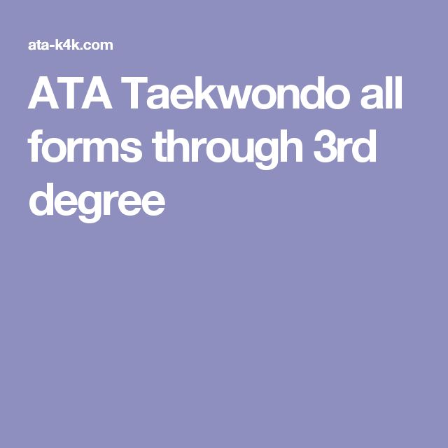 ATA Taekwondo all forms through 3rd degree
