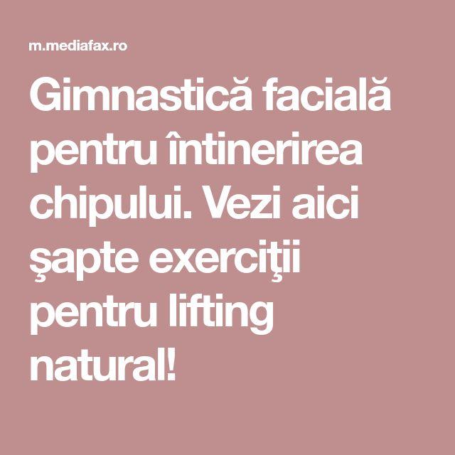 Gimnastică facială pentru întinerirea chipului. Vezi aici şapte exerciţii pentru lifting natural!