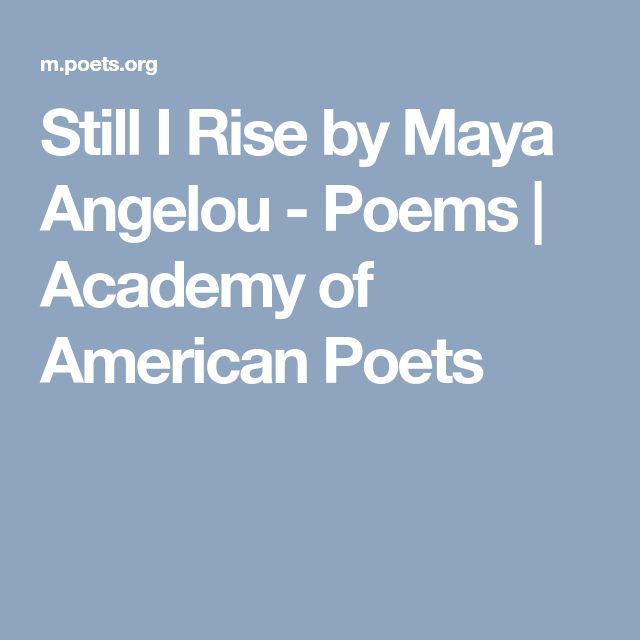 whats your name girl by maya angelou The site offers video, audio, readings, biographies of poets, essays to name a few poetsorg also offers a link, for educators which give them ideas on how to teach poetry it also contains a link which leads you to poetry events in your area this particular page of the site focuses on black.