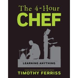 The 4-Hour Chef: 4 Hour Chef, Timothy Ferriss, Good Life, Learning Anyth, 4Hour Chef, Book Jackets, 4Hourchef, Dust Covers, Simple Paths