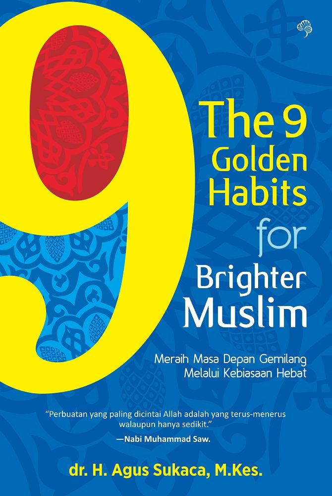 The 9 Golden Habits for Brighter Muslim