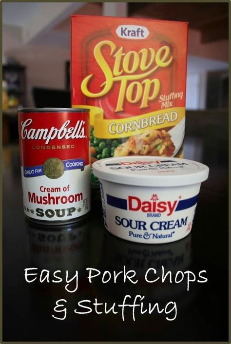 Ingredients 4 Pork Chops 1 Box Stove Top Stuffing Mix 1 Can Cream Of Mushroom Soup 1 2 Cup Sour
