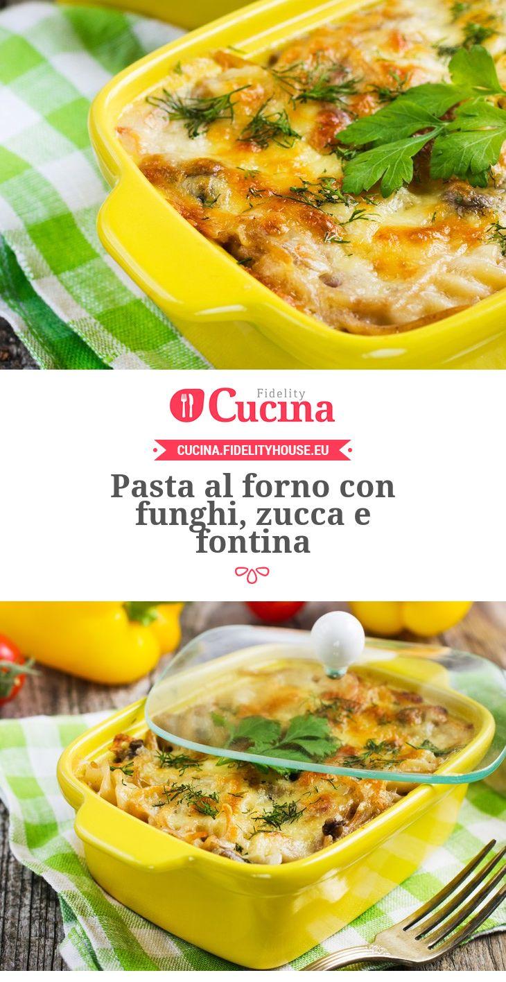 #Pasta al forno con #funghi, #zucca e #fontina