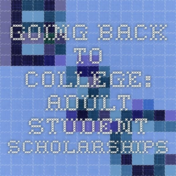 Going Back to College: Adult Student Scholarships