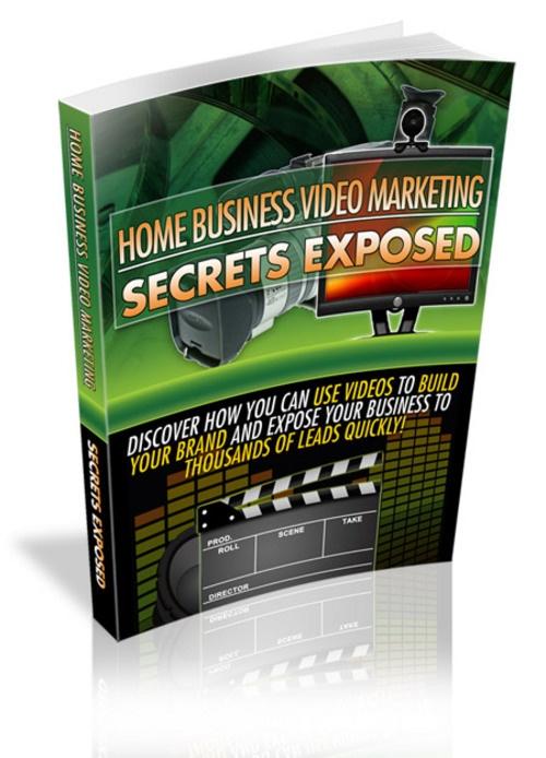 Get Your Free E-Book-  Home Business Video Marketing Secrets