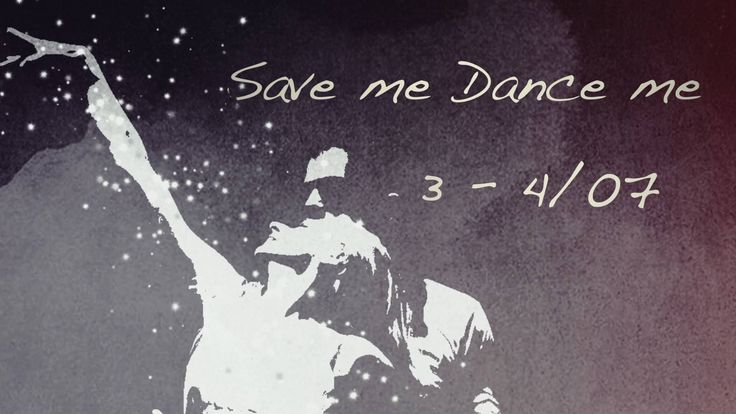 Save me. Dance me. on Vimeo