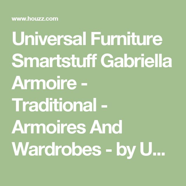 Universal Furniture Smartstuff Gabriella Armoire - Traditional - Armoires And Wardrobes - by Unlimited Furniture Group