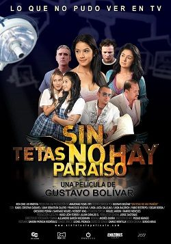 Ver película Sin tetas no hay paraiso online latino 2010 gratis VK completa HD…