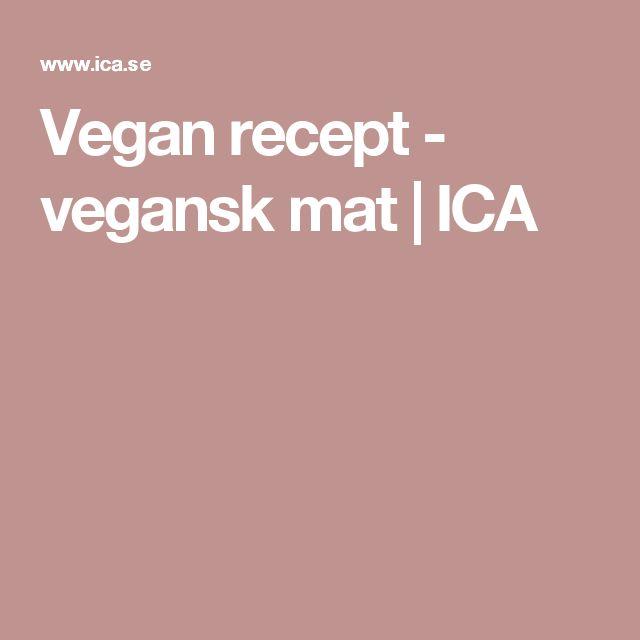 Vegan recept - vegansk mat   ICA
